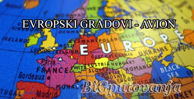 GRADOVI EVROPE - AVION (Rim, Sorento, Toskana, Sicilijanska tura, Barselona, Pariz, Lisabon, Madrid, Istanbul, Moskva i Sankt Peterburg, Izrael, Baltičke zemlje, Andaluzija)